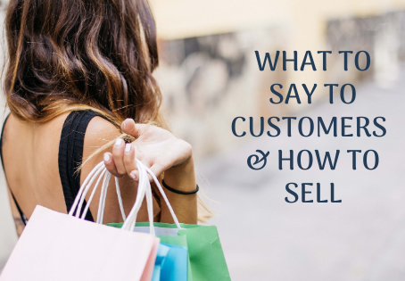 What to say to customers & how to sell