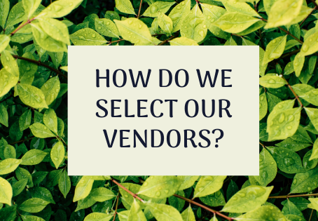 How do we select our vendors?