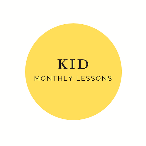 Kids Monthly Lessons