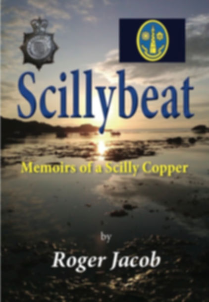 Scillybeat - Memoirs of a Scilly Copper by Roger Jacob
