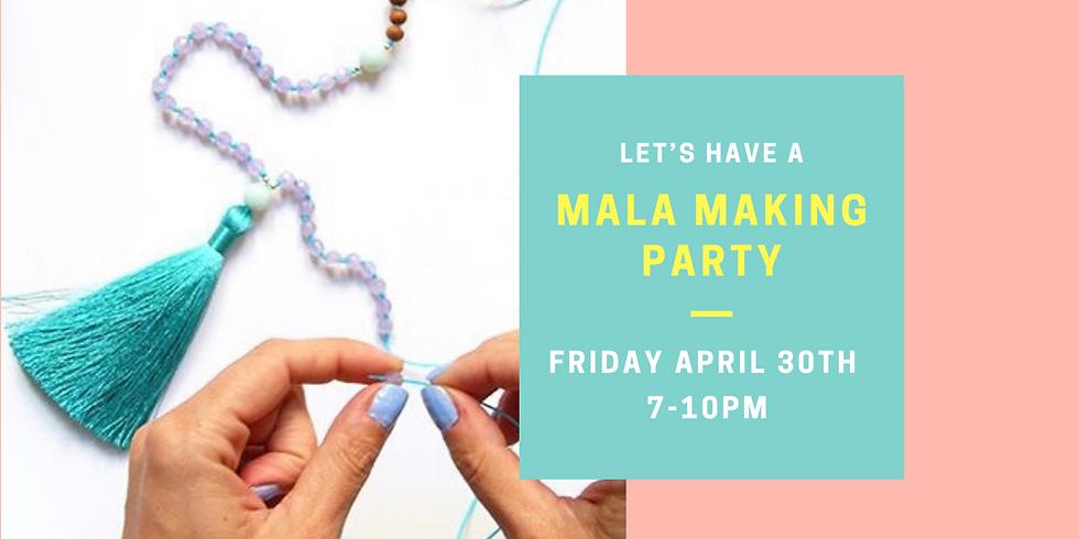 Mala Making Party