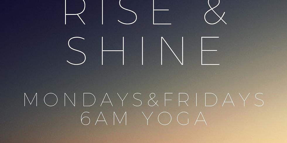 6am Rise & Shine Yoga