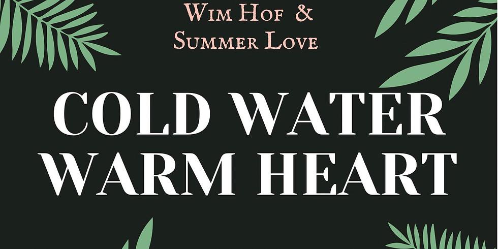 Cold Water Warm Heart , a Wim Hof Method Day Treat