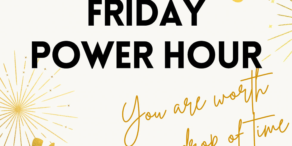 Friday Power Hour!
