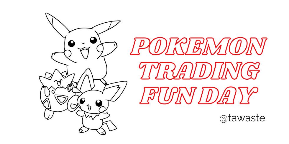 Pokemon Trading Fun Day #2