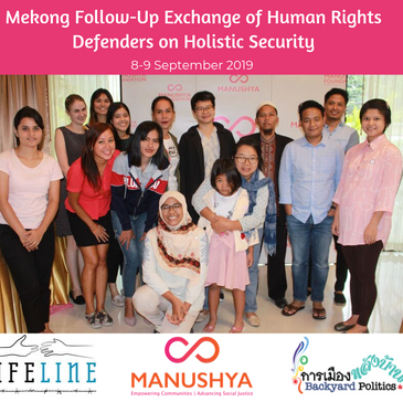 Mekong Follow-up Exchange of Human Rights Defenders on Holistic Security - 8-9 September 2019