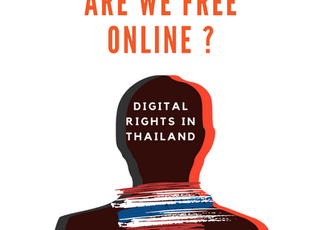 Are We Free Online? - Digital Rights in Thailand