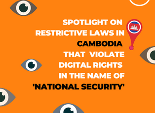 """SPOTLIGHT - Restrictive Laws in Cambodia Violating Digital Rights in the Name of """"National Security"""""""