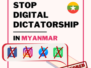 Stop Digital Dictatorship in Myanmar! #SaveMyanmar