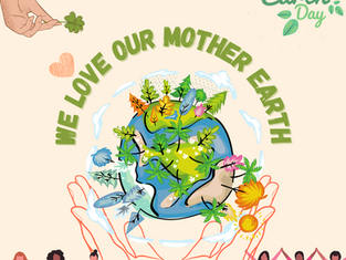 #EarthDay - We Love Our Mother Earth