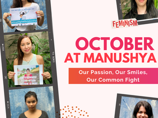 October at Manushya - Our Passion, Our Smiles, Our Common Fight