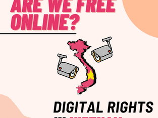 Are We Free Online? - Digital Rights in Vietnam