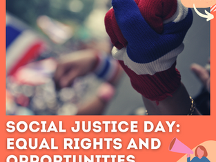 Social Justice Day: Equal Rights and Opportunities For All!