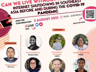 Webinar: Can we live without the Internet? Internet Shutdowns in ASEAN before & during the COVID-19