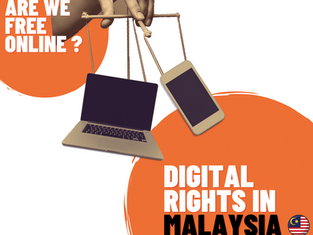 Are We Free Online? - Digital Rights in Malaysia