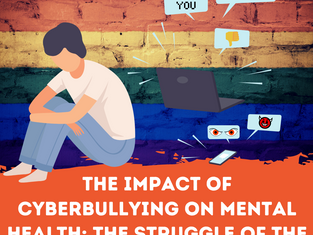 The Impact of Cyberbullying on Mental Health: the Struggle of the LGBTIQ+ Community