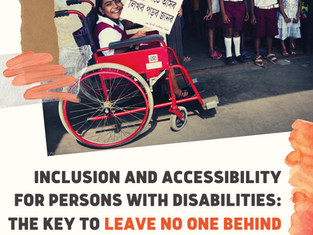 Inclusion And Accessibility For Persons With Disabilities: The Key to Leave No One Behind