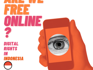 Are We Free Online? - Digital Rights in Indonesia