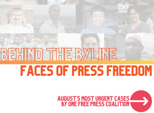 Behind the Byline - Faces of Press Freedom (August's Most Urgent Cases)