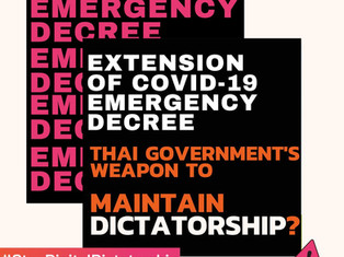 Extension of Covid-19 Emergency Decree - Thai Government's Weapon to Maintain Dictatorship?