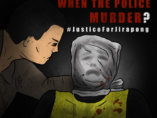 Who Do You Call When The Police Murder? #JusticeforJirapong