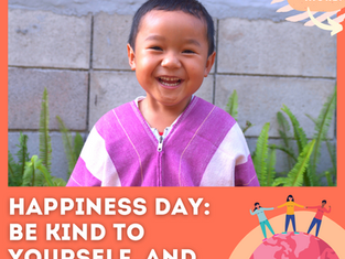 Happiness Day - Be Kind to Yourself, and Support Others!