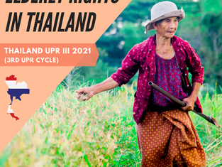 Leaving no one behind! Elderly Rights must be protected and included in Thailand's 3rd UPR
