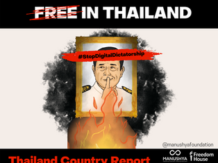 New Report: #FreedomOnTheNet - Internet Freedom Remains under Threat in Thailand!