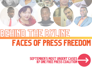 Behind the Byline - Faces of Press Freedom (September's Most Urgent Cases)