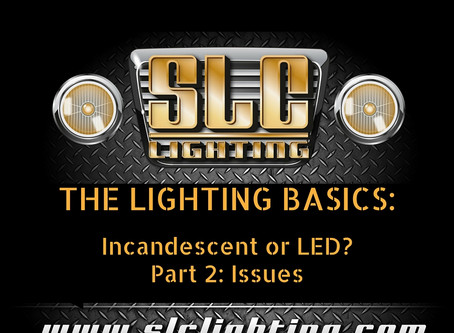 "The Lighting Basics: ""Incandescent or LED?"" Part 2: Issues"
