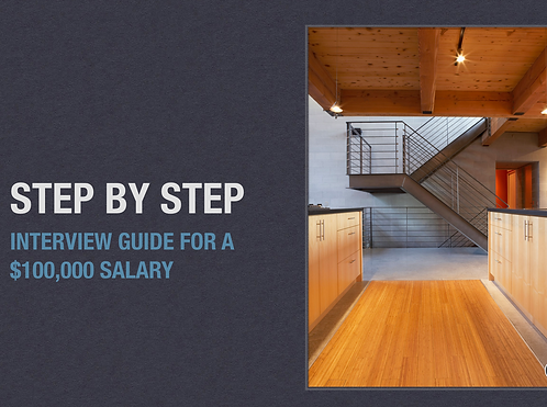 Step by Step Interview Workshop for a $100,000 salary