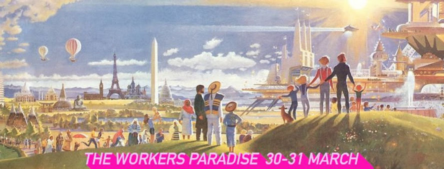 The Workers Paradise_NEWSLETTERIMAGE.jpg