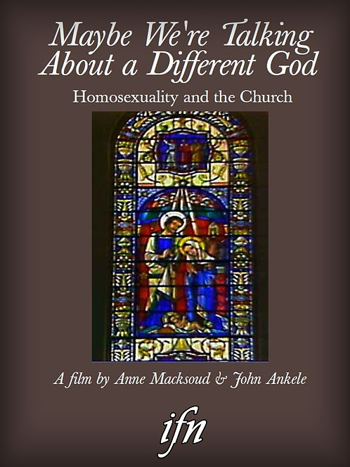 Maybe We're Talking About A Different God: Homosexuality and the Church (1994)