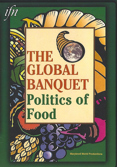The Global Banquet : Politics of Food (2000)
