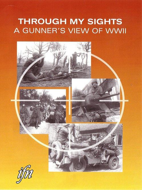 Through My Sights: A Gunner's View of WWII (1999)