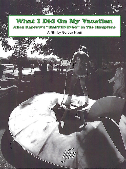 "What I Did on My Vacation: Allan Kaprow's ""Happenings"" in the Hamptons (1966)"