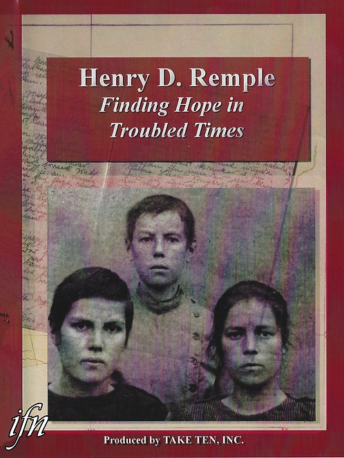 Henry D. Remple: Finding Hope in Troubled Times (2007)