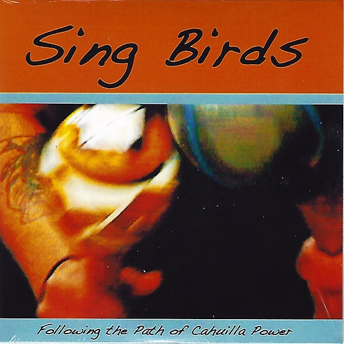 Sing Birds: Following the Path of Cahuilla Power (2009)
