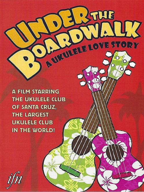 Under the Boardwalk: A Ukulele Love Story (2011)