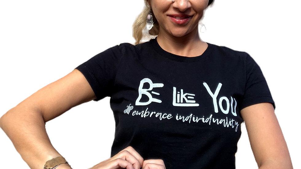 Be Like You Black T-shirt White Logo