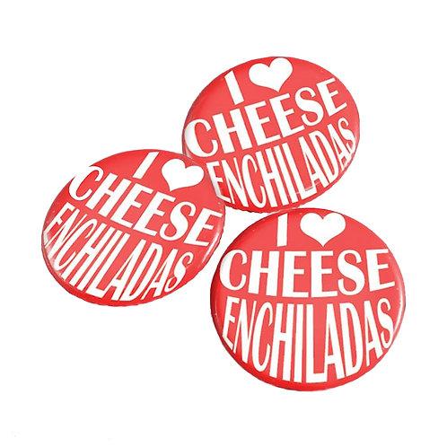 """I <3 Cheese Enchiladas"" pins"