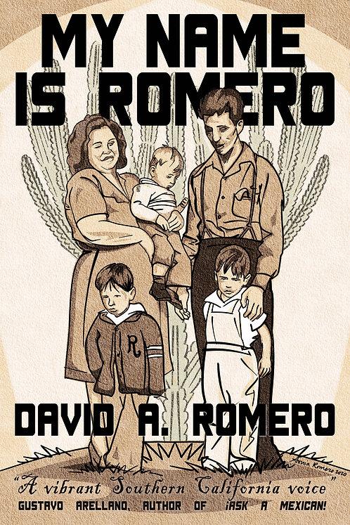 My Name Is Romero (Signed Copies)