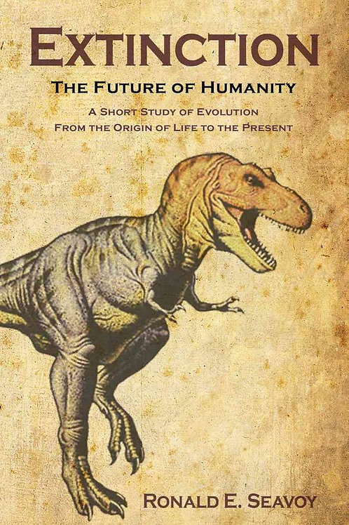 Extinction: The Future of Humanity : a Short Study of Evolution from the Origin