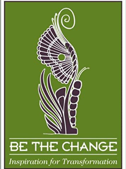 Be the Change: Inspiration for Transformation