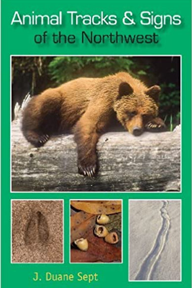 Animal Tracks & Signs of the Northwest