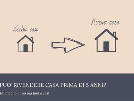 """SI PUO' RIVENDERE UNA CASA PRIMA DI 5 ANNI SE E' STATA ACQUISATA CON L'AGEVOLAZIONE """"PRIMA CASA""""?"""