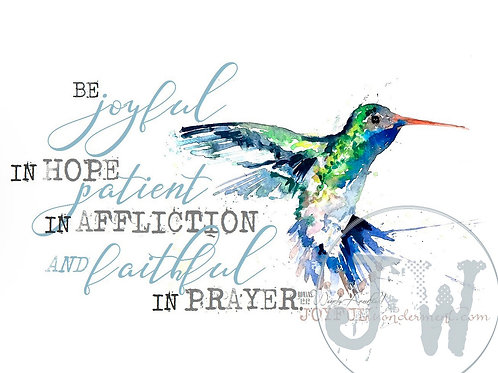 Joyful, Patient, Faithful -- Art Print