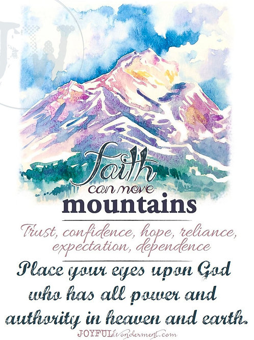 Faith Moves Mountains -- Art Print