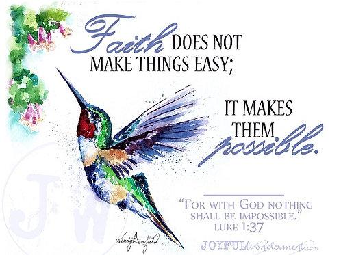 Faith Makes Possible -- Art Print