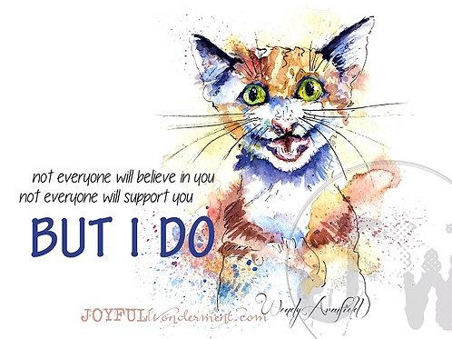 I Support You! ~ Art Print